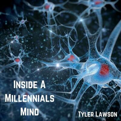 Inside a Millennials Mind