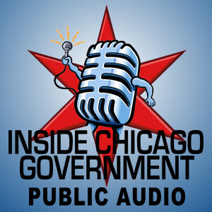 Inside Chicago Government: Audio Reports and Interviews