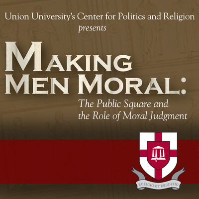 Making Men Moral: The Public Square and the Role of Moral Judgment