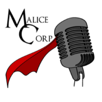 "Malice-Corp ""All Things Nerd!"" PodCast"