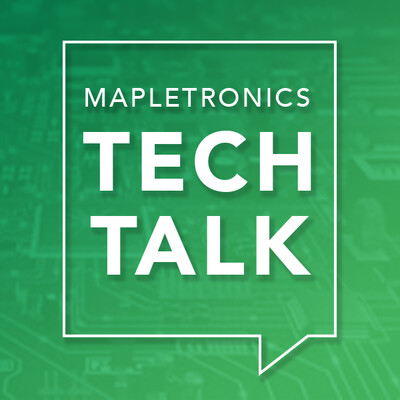 Mapletronics Tech Talk