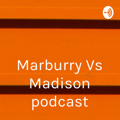 Marburry Vs Madison podcast