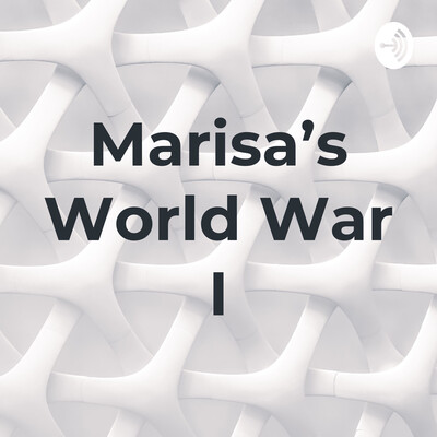 Marisa's World War I