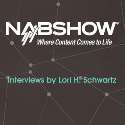 NAB Show 2017 - Interviews by Lori Schwartz