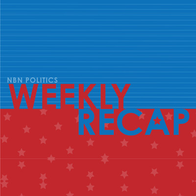 NBN Politics: Weekly Recap