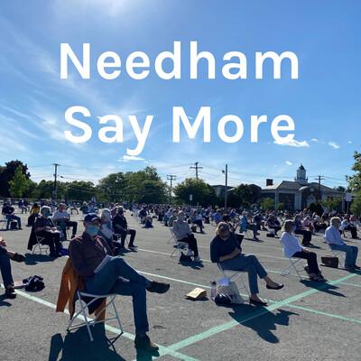 Needham Say More