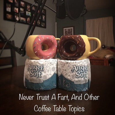 Never Trust A Fart, And Other Coffee Table Topics