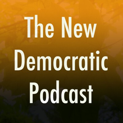 New Democratic Podcast