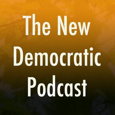 New Democratic Podcast