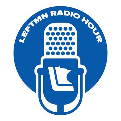 LeftMN Radio Hour