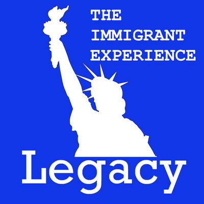 Legacy - The Immigrant Experience in America