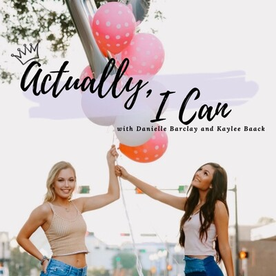 Actually, I Can with Danielle Barclay and Kaylee Baack