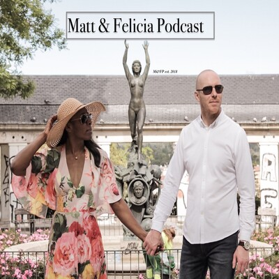 Matt and Felicia Podcast