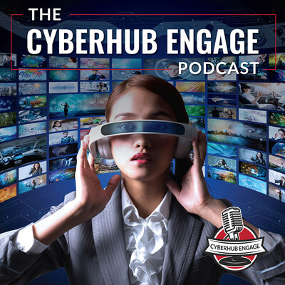 CyberHub Engage Podcast