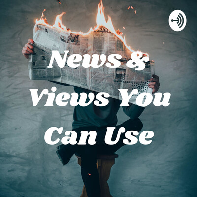 News & Views You Can Use