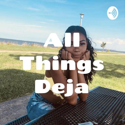 All Things Deja