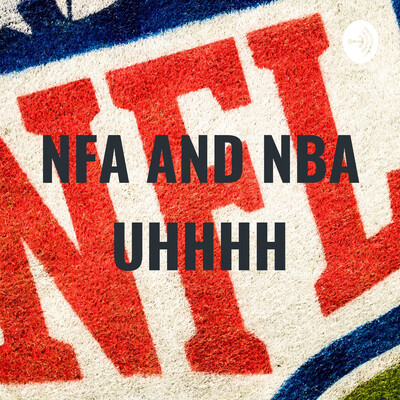 NFA AND NBA UHHHH