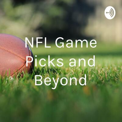 NFL Game Picks and Beyond