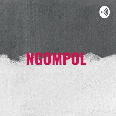 NGOMPOL : NGOMONGIN POLITIK
