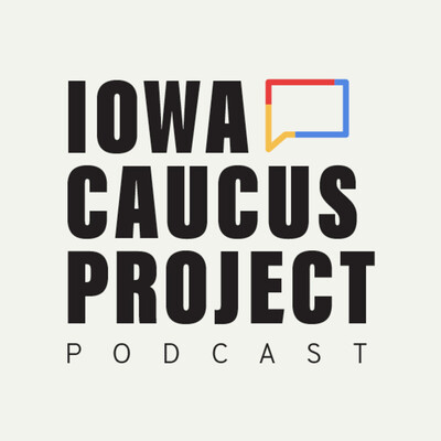 Iowa Caucus Project Podcast
