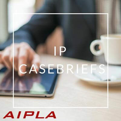 IP Casebriefs