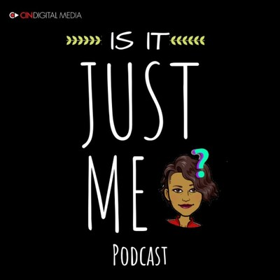 Is It Just Me? Podcast with Donnie B.