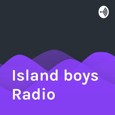 Island boys Radio