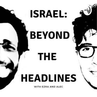 Israel: Beyond The Headlines