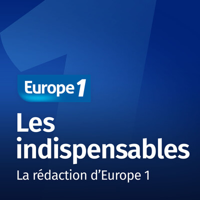 Les indispensables - Europe 1