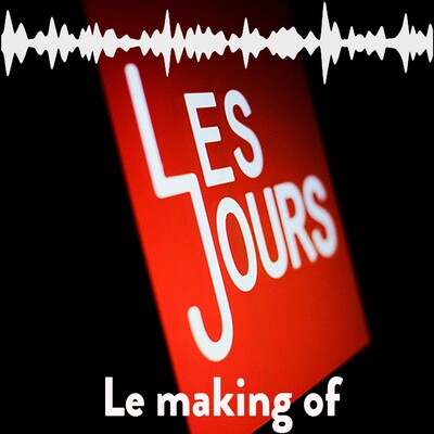 Les Jours, le making of