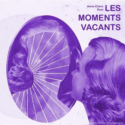 Les Moments Vacants