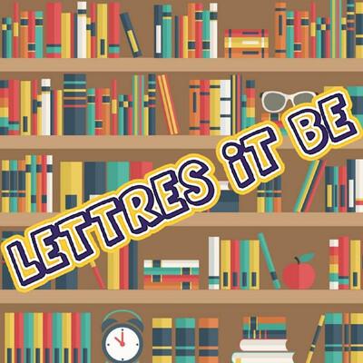 Les podcasts de Lettres it be
