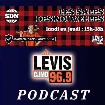 Les Sales des Nouvelles   CJMD 96,9 FM LÉVIS   L'ALTERNATIVE RADIOPHONIQUE