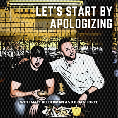 Let's Start By Apologizing