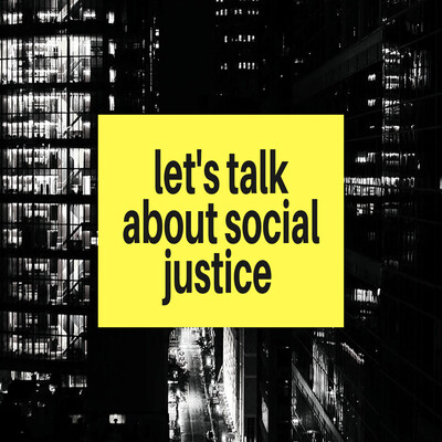 Let's Talk About Social Justice