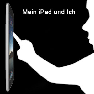 Mein iPad und Ich…
