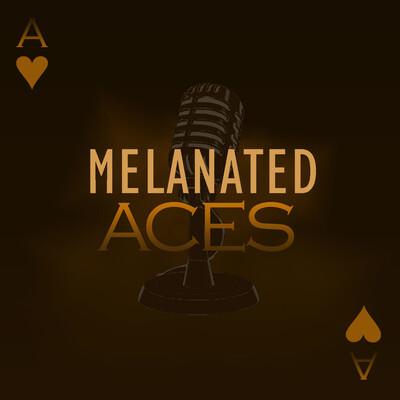 Melanated Aces