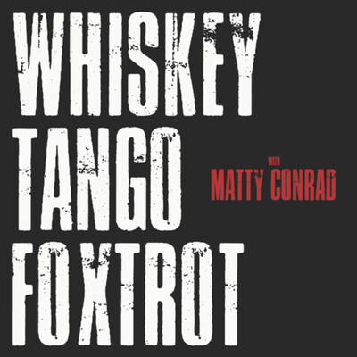Whiskey Tango Foxtrot with @mattyconrad