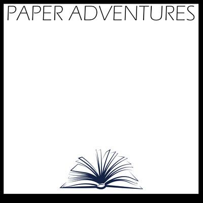 Paper Adventures