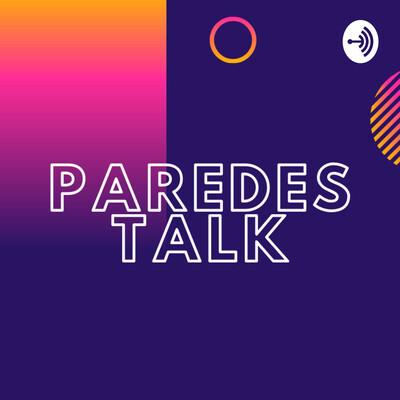 Paredes Talk