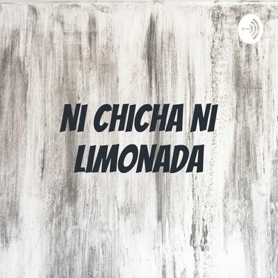 Ni Chicha Ni Limonada