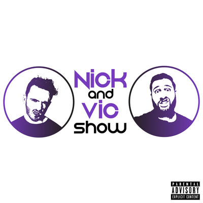 Nick and Vic Show