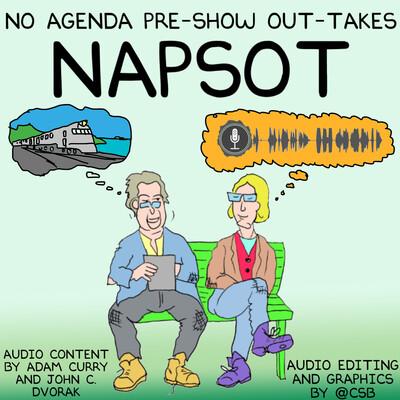 No Agenda Pre-Show Out-Takes (NAPSOT) podcast