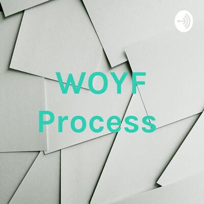 WOYF Process
