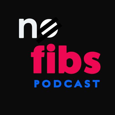 No Fibs Podcast
