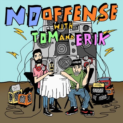 No Offense with Tom and Erik