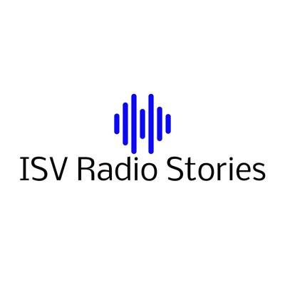 ISV Radio Stories