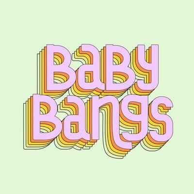 Baby Bangs