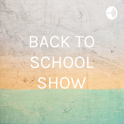 BACK TO SCHOOL SHOW