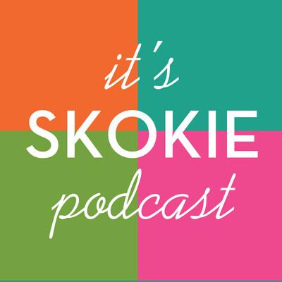 It's Skokie Podcast